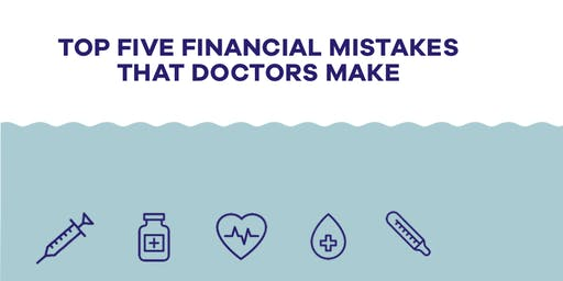 Top 5 Financial Mistakes That Doctors Make!