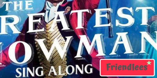 Sing a long cinema night - The Greatest Showman - Mirfield