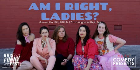 Am I Right, Ladies? at Bris Funny Fest hosted by Jasmine Fairbairn!  tickets