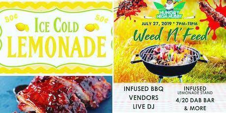 Weed N Feed Summer BBQ tickets