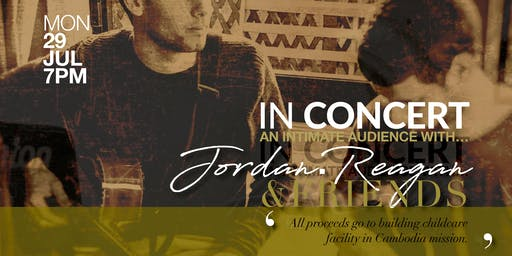 IN CONCERT || Jordan.Reagan & Friends