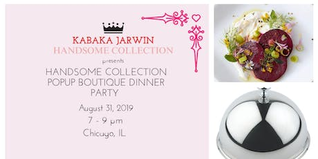 "KABAKA JARWIN ""Handsome Collection"" Dinner Party  tickets"
