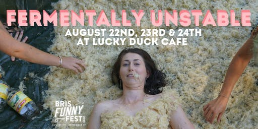 Fermentally Unstable at Bris Funny Fest Thursday 22nd