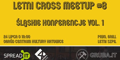 Letni Cross Meetup #8 - Śląskie konferencje vol. 1