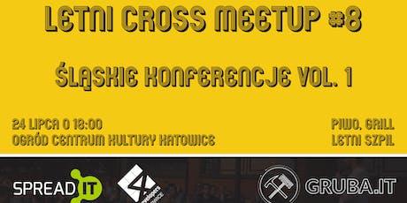 Letni Cross Meetup #8 - Śląskie konferencje vol. 1 tickets