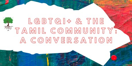 LGBTQI+ & the Tamil community: A Conversation tickets