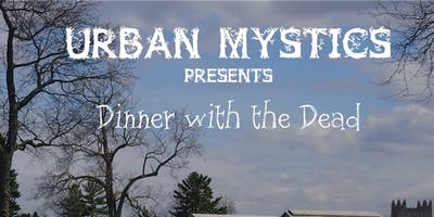Urban Mystics Dinner with the Dead