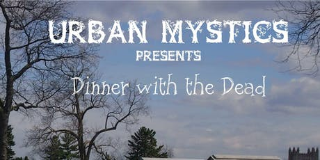 Urban Mystics Dinner with the Dead tickets