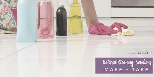 Natural Cleaning Solutions | Make + Take