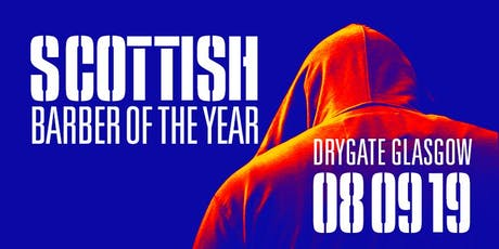 Scottish Barber of The Year Competition 2019 - Anything goes!! tickets