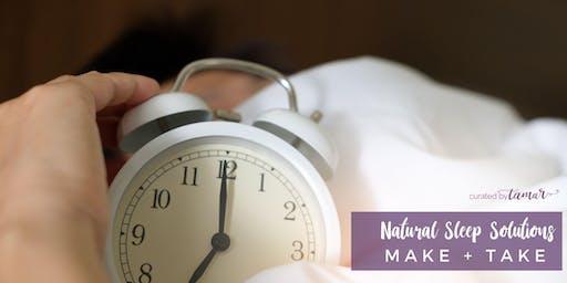 Natural Sleep Solutions | Make + Take