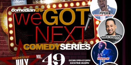 Comedian Q's We Got Next Comedy Series Vol. 49  tickets