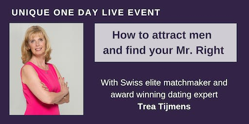 How to Attract Men and Find Your Mr. Right- with dating expert Trea Tijmens