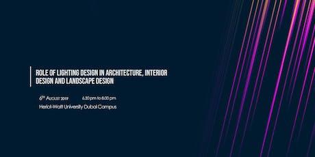 Role of lighting design in architecture, interior design and landscape design tickets