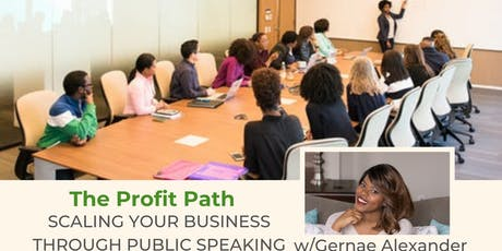 Virtual Event - The Profit Path: Scaling Your Business Through Public Speaking tickets