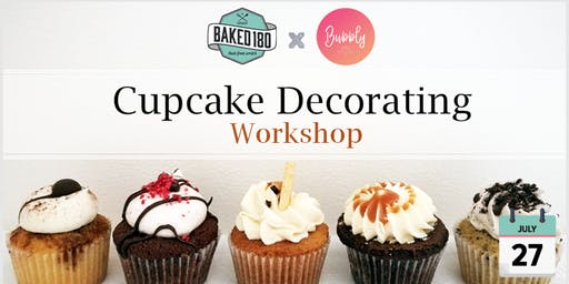 Bubbles and Cupcake Decorating Workshop (SOLD OUT)