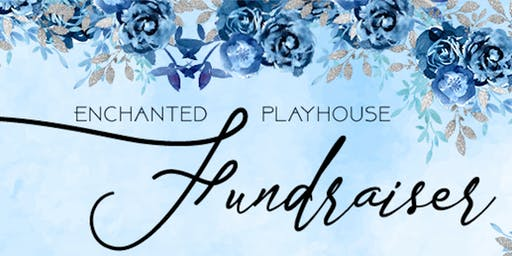 Enchanted Evening Fundraiser for the Enchanted Playhouse Theater
