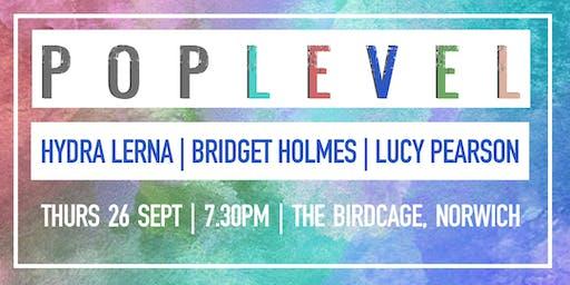 POP LEVEL : Hydra Lerna/ Bridget Holmes / Lucy Pearson