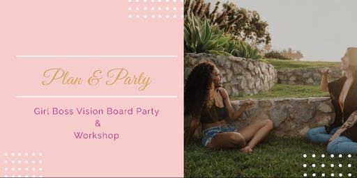 Plan & Party—Girl Boss Vision Board Party & Workshop