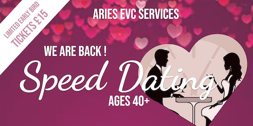ARIES EVC SERVICES PRESENTS SPEED DATING 40+ BY POPULAR DEMAND