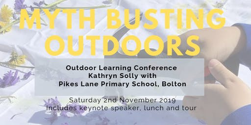 Outdoor Learning Conference: Myth Busting Outdoors!