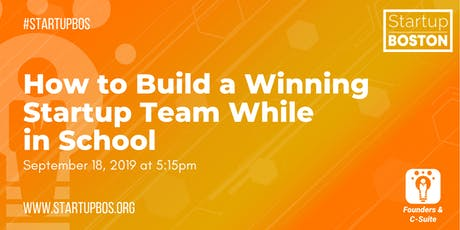 How to Build a Winning Startup Team While in School tickets