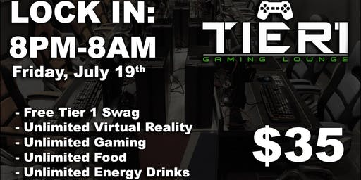 Tier 1 Gaming Lounge All Night Lock-In July 19th