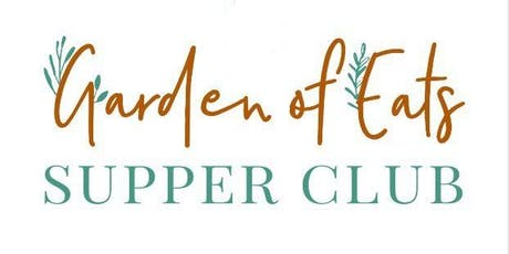 Garden of Eats  - Supper Club tickets