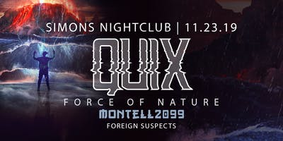 We The Plug Presents: QUIX Force of Nature Tour at Simons 11.23.19