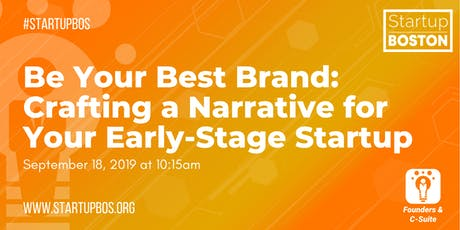Be Your Best Brand: Crafting a Narrative for Your Startup tickets