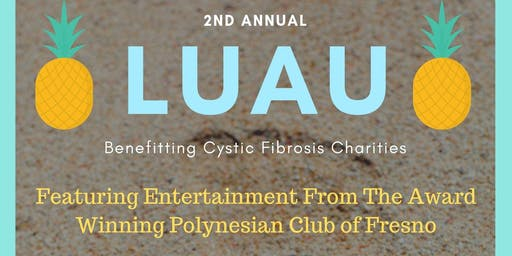 2nd Annual Luau for Cystic Fibrosis