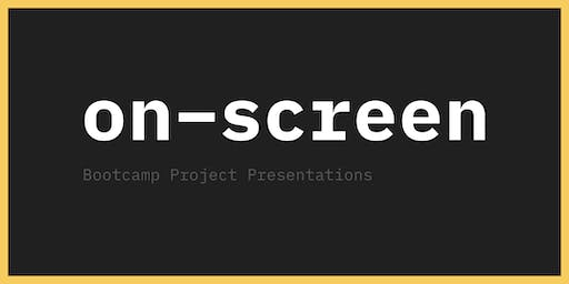 On-Screen: Project Presentations