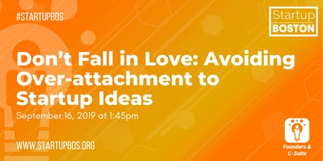 Don't Fall in Love: Avoiding Over-attachment to Startup Ideas tickets