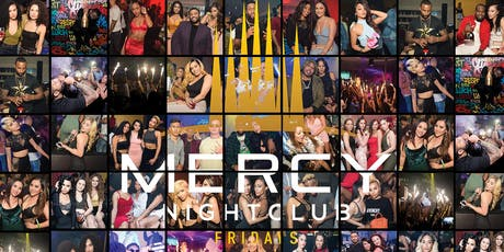 MERCY FRIDAYS - RSVP NOW! FREE ENTRY & HENNESSY COCKTAILS til 11:30PM w/RSVP | Info or Section Reservations 832.713.8404 Curated By THE INFLUENCERS tickets