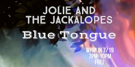 Jolie and The Jackalopes with Blue Tongue at Whip In tickets