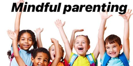Mindful Parenting Workshop - Banbridge - 24th August 2019 tickets