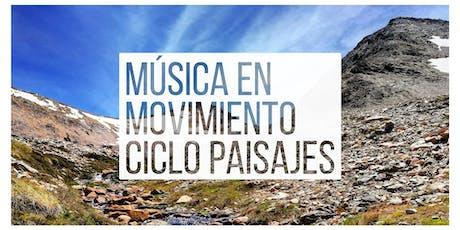 Musica en Movimiento - CICLO PAISAJES entradas