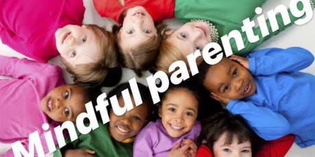 Mindful Parenting Workshop - Newry - 31th August 2019 tickets
