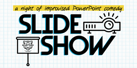 Slide Show: A Night of Improvised Powerpoint Comedy tickets