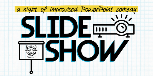 Slide Show: A Night of Improvised Powerpoint Comedy