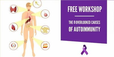 The 8 Overlooked Causes of Autoimmune Disease