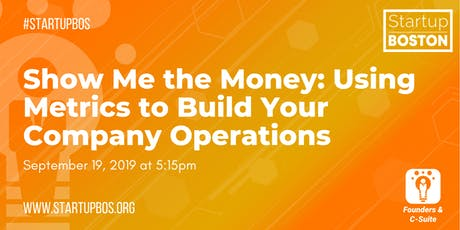 Show Me the Money: Using Metrics to Build Your Company Operations  tickets
