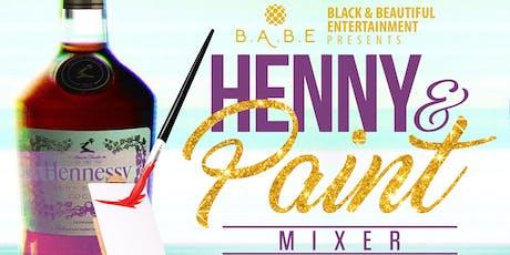 Henny & Paint Mixer tickets