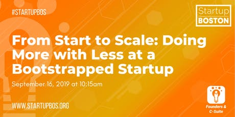 From Start to Scale: Doing More with Less at a Bootstrapped Startup  tickets