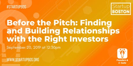 Before the Pitch: Finding and Building Relationships with the Right Investors tickets