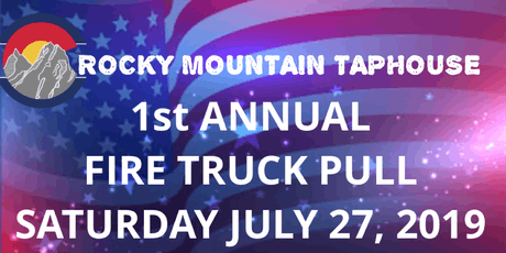 Rocky Mountain Taphouse Fire Truck Pull  tickets