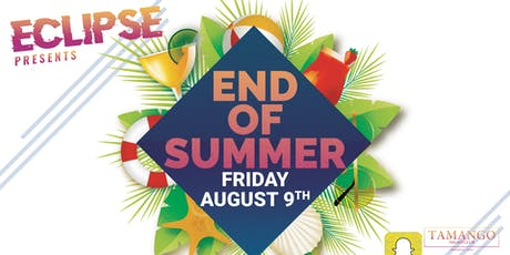 Eclipse Presents: End Of Summer at Tamango Nightclub | August 9th tickets