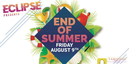 Eclipse Presents: End Of Summer at Tamango Nightclub | August 9th