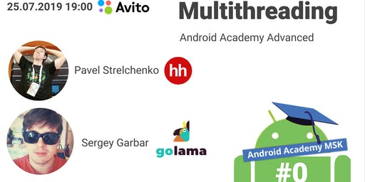 Android Academy MSK #0  Advanced Multithreading