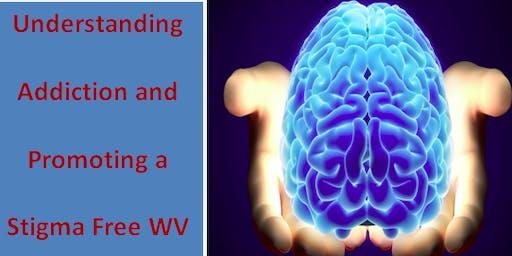 Understanding Addiction & Promoting a Stigma Free WV